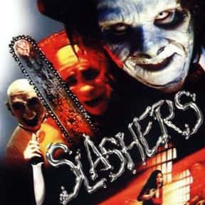 Slashers is listed (or ranked) 15 on the list The Best Horror Movies About Chainsaw Maniacs