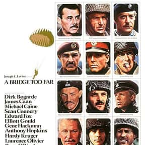A Bridge Too Far is listed (or ranked) 12 on the list The Best Military Movies Ever Made