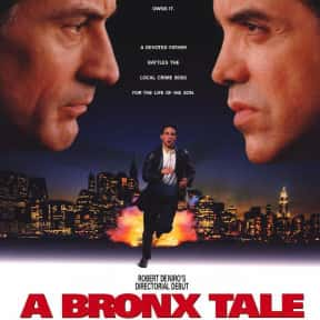 A Bronx Tale is listed (or ranked) 24 on the list The Best Movies Directed by the Star