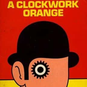 A Clockwork Orange is listed (or ranked) 7 on the list The Greatest Dystopian Novels