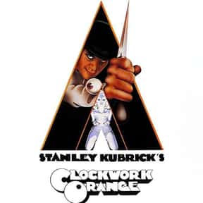 A Clockwork Orange is listed (or ranked) 3 on the list The Best Movies You Never Want to Watch Again
