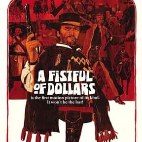 A Fistful of Dollars is listed (or ranked) 13 on the list The Best Western Movies Ever Made
