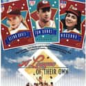 A League of Their Own is listed (or ranked) 10 on the list The Best Movies Based on True Stories
