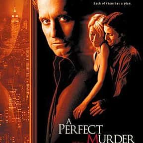 A Perfect Murder is listed (or ranked) 7 on the list The Best Michael Douglas Movies