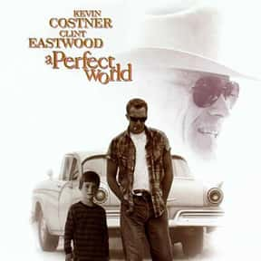A Perfect World is listed (or ranked) 15 on the list The Best Kevin Costner Movies