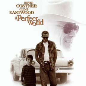 A Perfect World is listed (or ranked) 16 on the list The Best Movies About Kidnapping