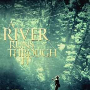 A River Runs Through It is listed (or ranked) 9 on the list The Best Brad Pitt Movies