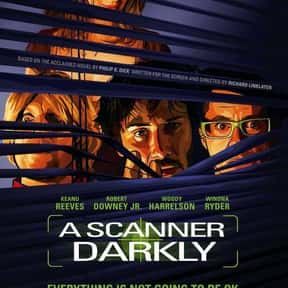 A Scanner Darkly is listed (or ranked) 10 on the list The Best Movies About Surveillance and Hidden Cameras