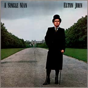 A Single Man is listed (or ranked) 15 on the list The Best Elton John Albums of All Time