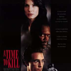 A Time to Kill is listed (or ranked) 10 on the list The Best Sandra Bullock Movies