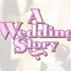 A Wedding Story is listed (or ranked) 7 on the list The Best Wedding Shows in TV History