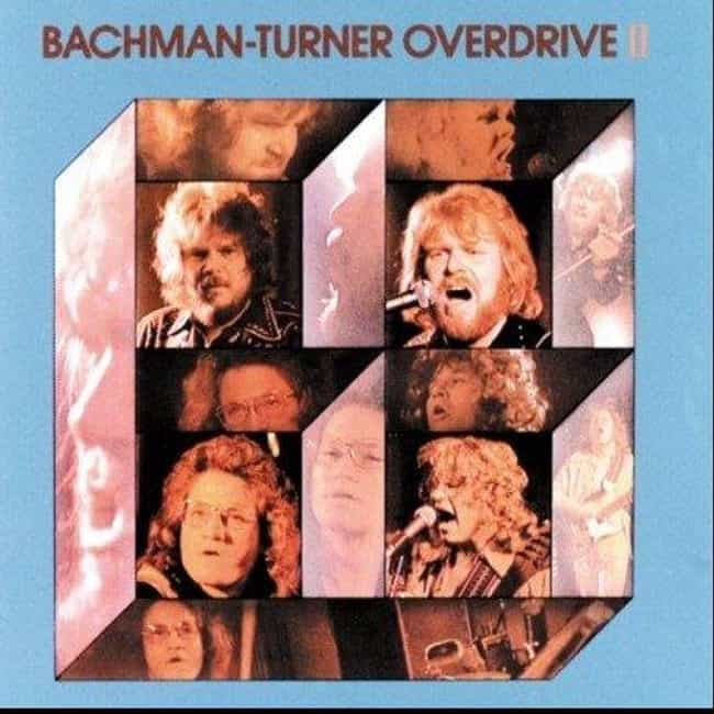 Bachman-Turner Overdrive II is listed (or ranked) 3 on the list The Best Bachman-Turner Overdrive Albums of All Time