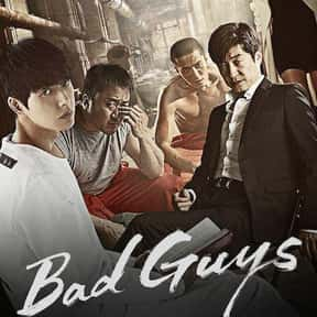 Bad Guys is listed (or ranked) 17 on the list The Best Korean Crime Dramas Ever