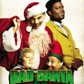 Bad Santa is listed (or ranked) 16 on the list The Best Movies of 2003