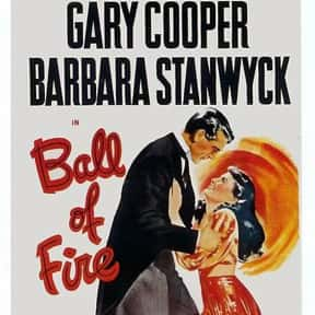 Ball of Fire is listed (or ranked) 9 on the list The Best Comedies of the 1940s