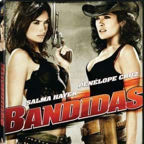 Bandidas is listed (or ranked) 5 on the list The Best Salma Hayek Movies