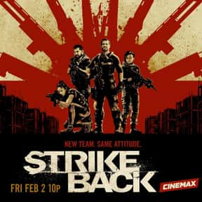 Strike Back is listed (or ranked) 11 on the list The Best Military TV Shows
