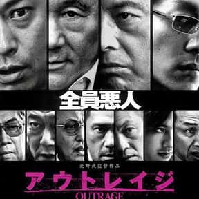 Outrage is listed (or ranked) 16 on the list The Best R-Rated Japanese Movies