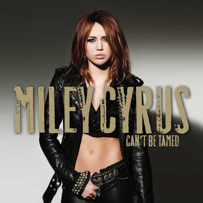 Can't Be Tamed is listed (or ranked) 2 on the list The Best Miley Cyrus Albums, Ranked