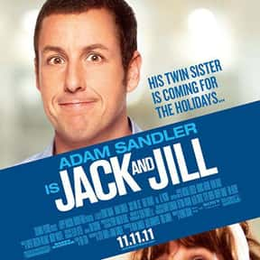 Jack and Jill is listed (or ranked) 19 on the list The Worst Movies Of All Time