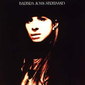 Barbra Joan Streisand is listed (or ranked) 5 on the list The Best Barbra Streisand Albums of All Time