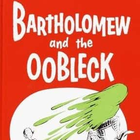 Bartholomew and the Oobleck is listed (or ranked) 22 on the list The Best Dr. Seuss Books