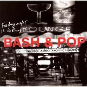 Bash & Pop is listed (or ranked) 15 on the list Sire Records Complete Artist Roster
