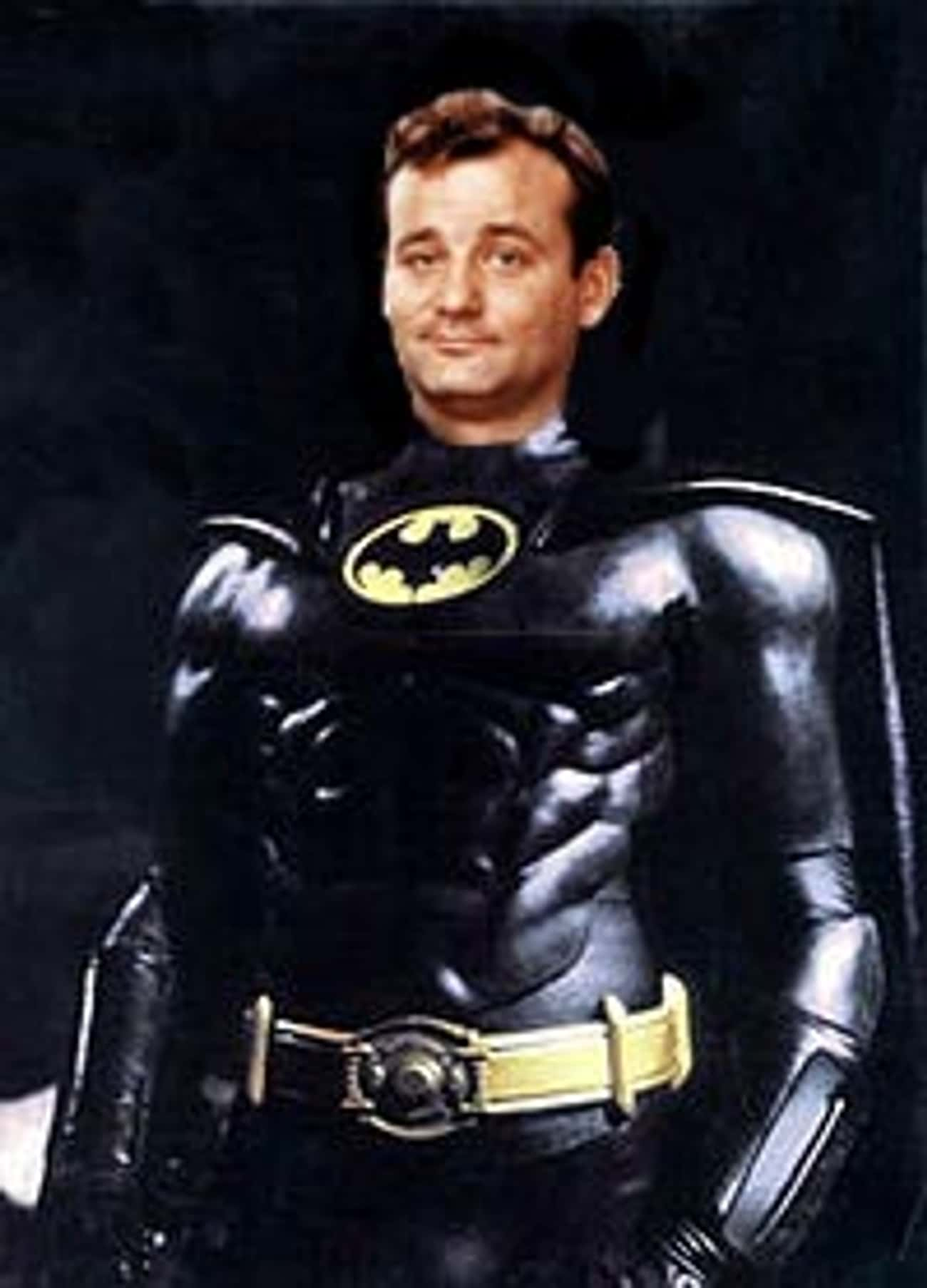 Batman (1989) is listed (or ranked) 2 on the list 10 Famous Roles Almost Played by Bill Murray