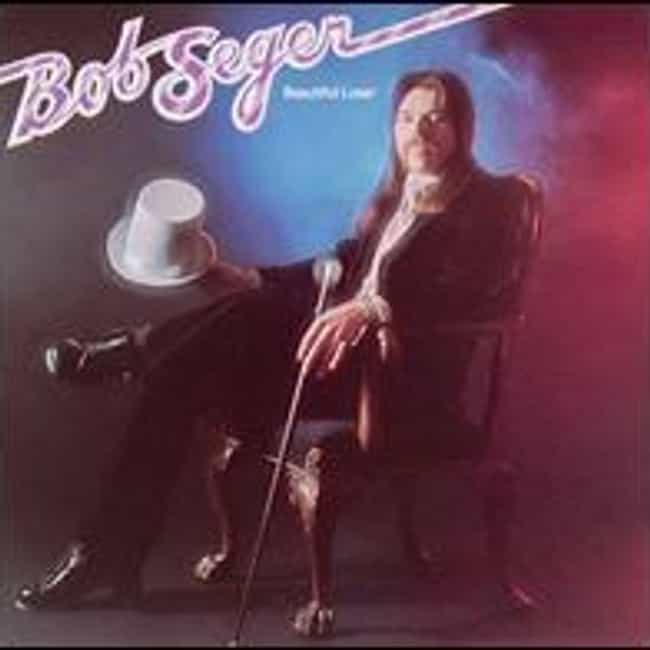 Beautiful Loser is listed (or ranked) 4 on the list The Best Bob Seger Albums of All Time