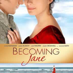 Becoming Jane is listed (or ranked) 10 on the list The Best Period Movies Set in the 18th Century