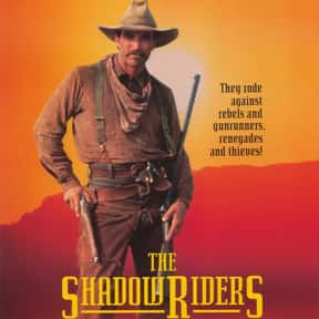 The Shadow Riders is listed (or ranked) 10 on the list The Best '80s Western Movies