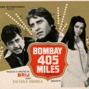 Bombay 405 Miles is listed (or ranked) 23 on the list The Best Vinod Khanna Movies