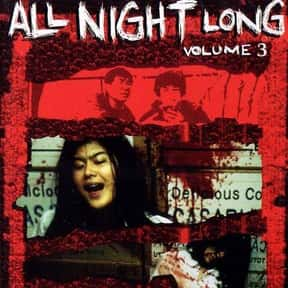 All Night Long 3 is listed (or ranked) 8 on the list The Best R-Rated Japanese Movies