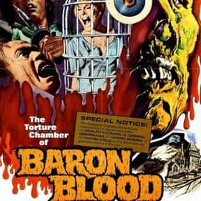 Baron Blood is listed (or ranked) 22 on the list The Best Horror Movies That Take Place in Castles