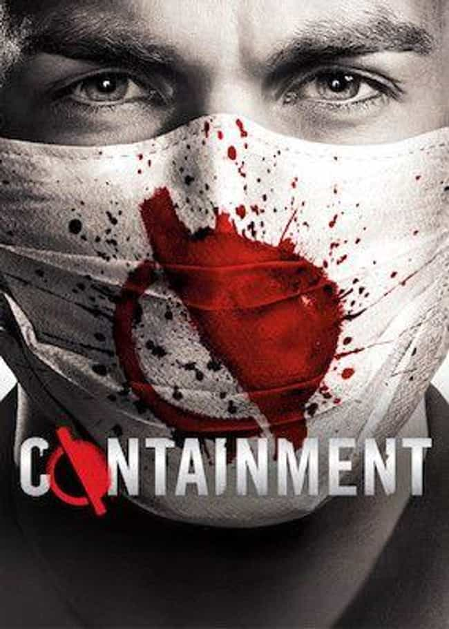 Containment is listed (or ranked) 4 on the list The Best Disaster Movies Streaming on Netflix