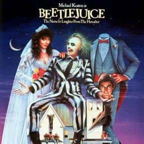 Beetlejuice is listed (or ranked) 1 on the list The Funniest Movies About Death & Dying