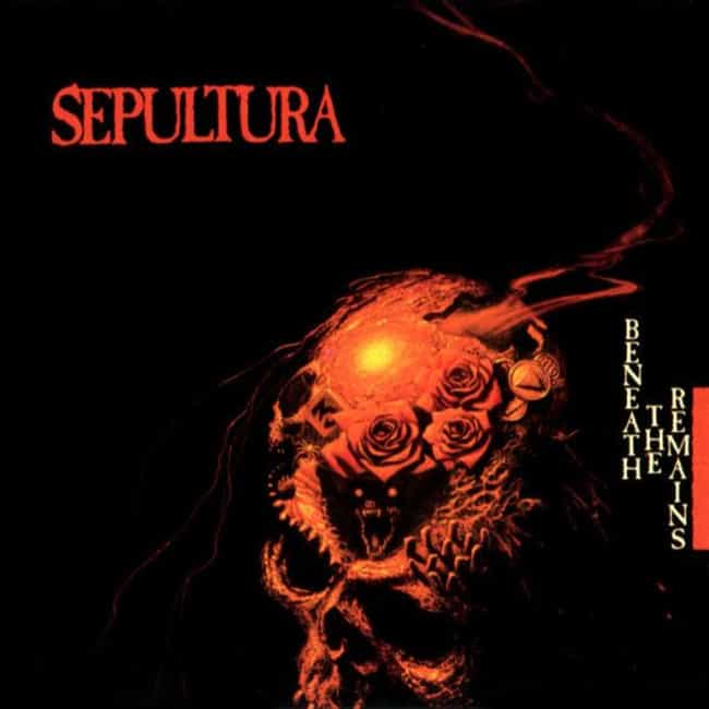 Beneath the Remains is listed (or ranked) 1 on the list The Best Sepultura Albums of All Time