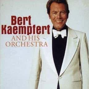 Bert Kaempfert is listed (or ranked) 13 on the list Famous People Named Bert