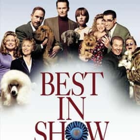 Best in Show is listed (or ranked) 25 on the list The Greatest Dog Movies Of All Time