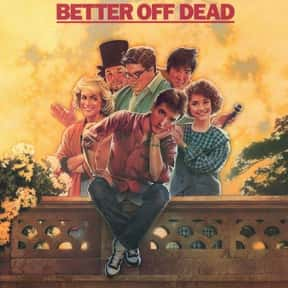 Better Off Dead is listed (or ranked) 21 on the list The Greatest Teen Movies of the 1980s