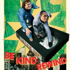 Be Kind Rewind is listed (or ranked) 16 on the list The Best Jack Black Movies