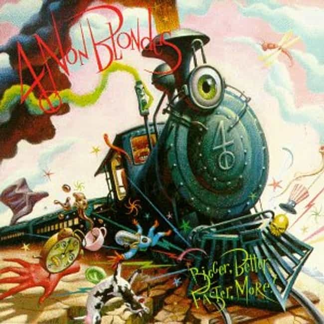 Bigger, Better, Faster, ... is listed (or ranked) 1 on the list The Best 4 Non Blondes Albums of All Time
