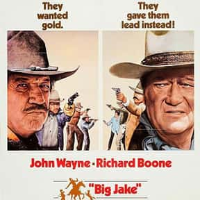 Big Jake is listed (or ranked) 3 on the list The Best John Wayne Movies of All Time, Ranked