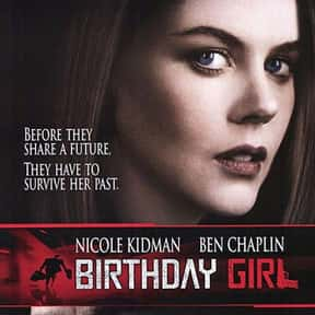 Birthday Girl is listed (or ranked) 23 on the list The Best Nicole Kidman Movies