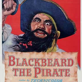 Blackbeard the Pirate is listed (or ranked) 12 on the list The Best Pirate Movies