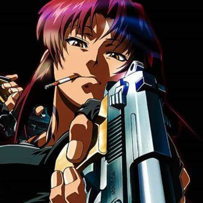 Black Lagoon Is Listed Or Ranked 4 On The List 15 Anime With Strong
