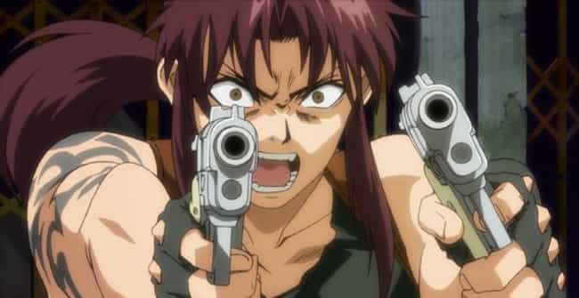 Black Lagoon is listed (or ranked) 3 on the list 14 Exciting Action Anime Where Characters Don't Have Special Powers
