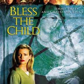 Bless the Child is listed (or ranked) 7 on the list The Best Movies About Vermont