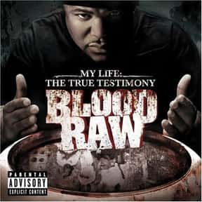 Blood Raw is listed (or ranked) 21 on the list Def Jam Recordings Complete Artist Roster