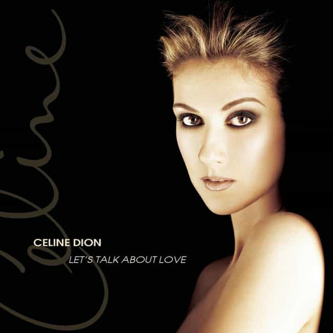 Let's Talk About Love is listed (or ranked) 2 on the list The Best Celine Dion Albums of All-Time